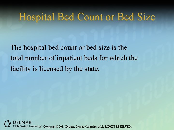 Hospital Bed Count or Bed Size The hospital bed count or bed size is