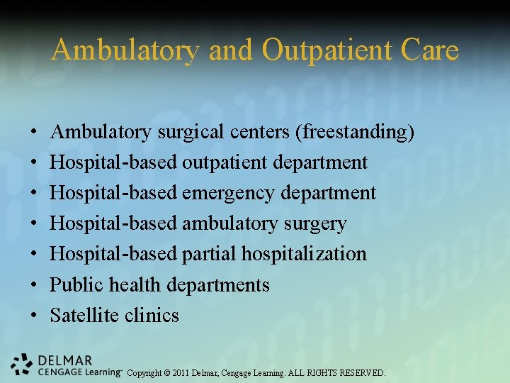 Ambulatory and Outpatient Care • • Ambulatory surgical centers (freestanding) Hospital-based outpatient department Hospital-based