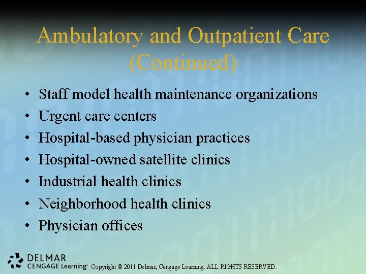 Ambulatory and Outpatient Care (Continued) • • Staff model health maintenance organizations Urgent care