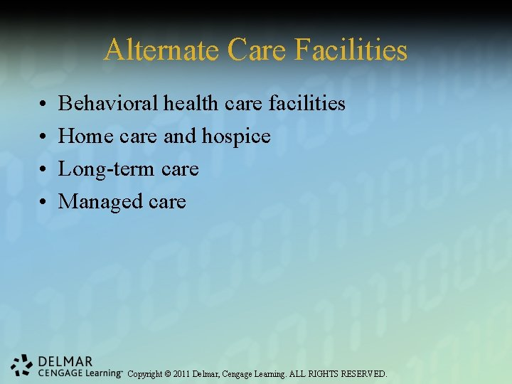 Alternate Care Facilities • • Behavioral health care facilities Home care and hospice Long-term