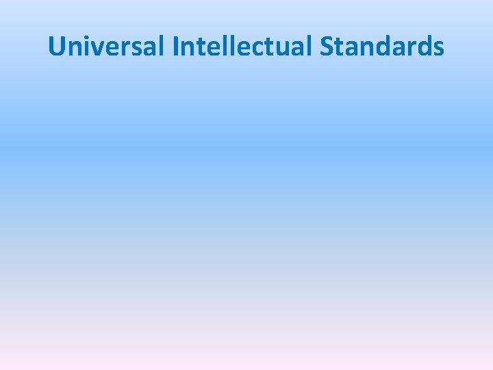 Universal Intellectual Standards