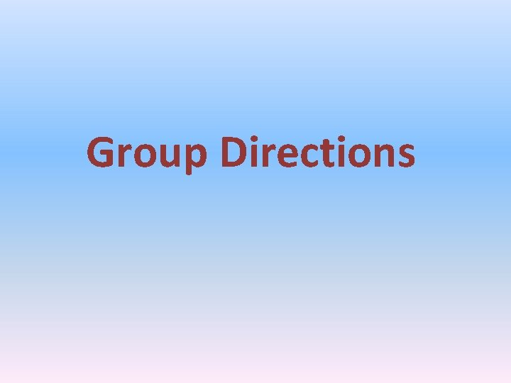 Group Directions