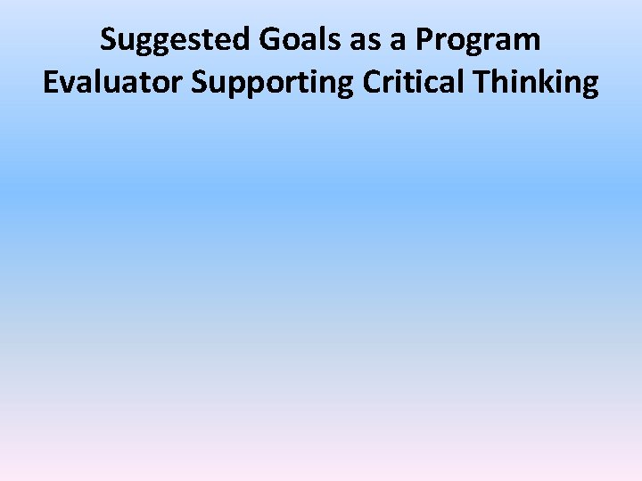 Suggested Goals as a Program Evaluator Supporting Critical Thinking