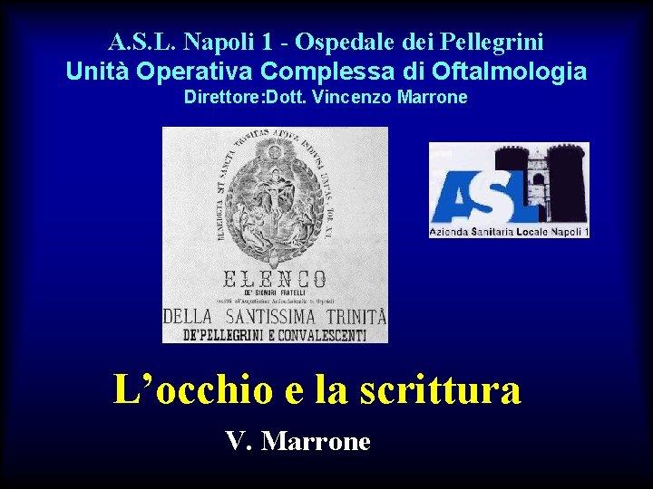 A. S. L. Napoli 1 - Ospedale dei Pellegrini Unità Operativa Complessa di Oftalmologia