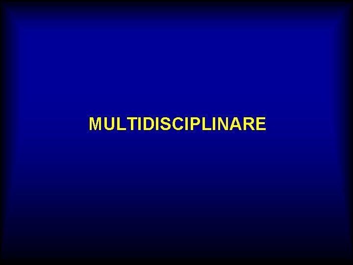 MULTIDISCIPLINARE