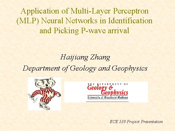 Application of Multi-Layer Perceptron (MLP) Neural Networks in Identification and Picking P-wave arrival Haijiang