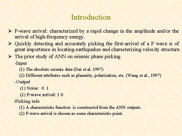Introduction Ø P-wave arrival: characterized by a rapid change in the amplitude and/or the