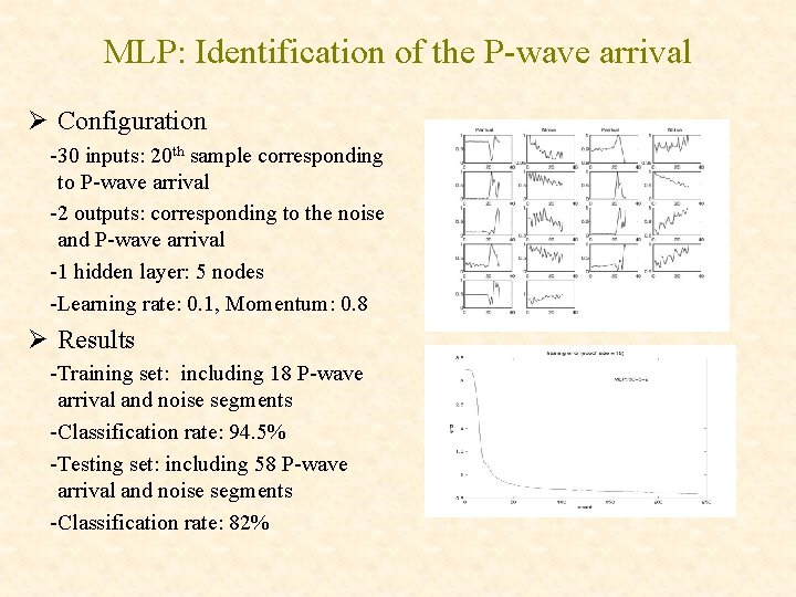 MLP: Identification of the P-wave arrival Ø Configuration -30 inputs: 20 th sample corresponding