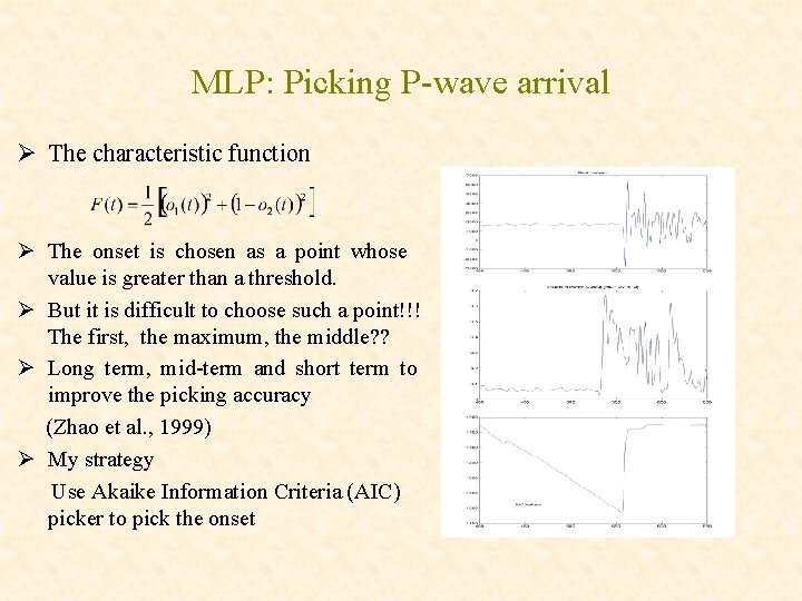 MLP: Picking P-wave arrival Ø The characteristic function Ø The onset is chosen as