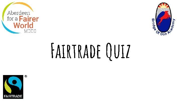 Fairtrade Quiz