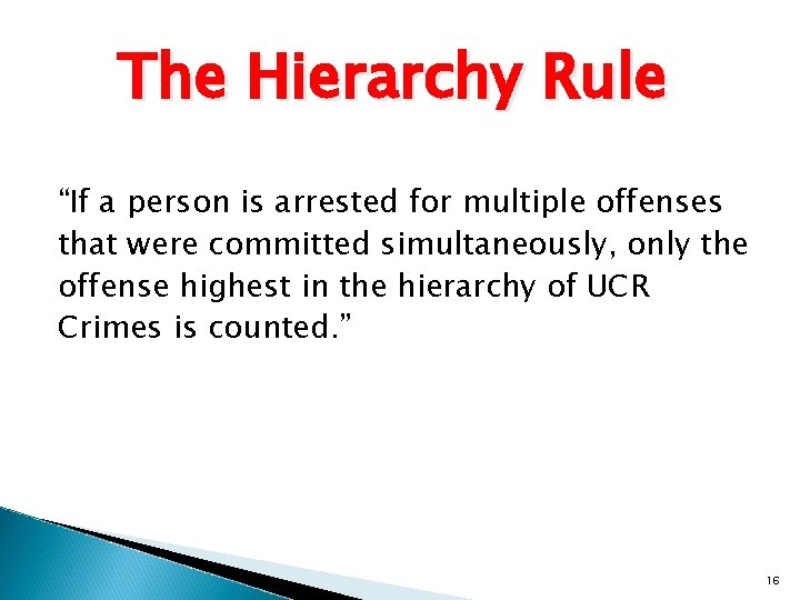 """The Hierarchy Rule """"If a person is arrested for multiple offenses that were committed"""