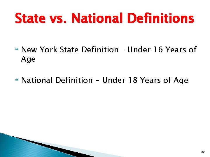 State vs. National Definitions New York State Definition – Under 16 Years of Age