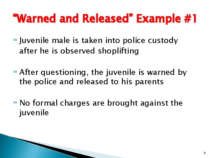 """""""Warned and Released"""" Example #1 Juvenile male is taken into police custody after he"""