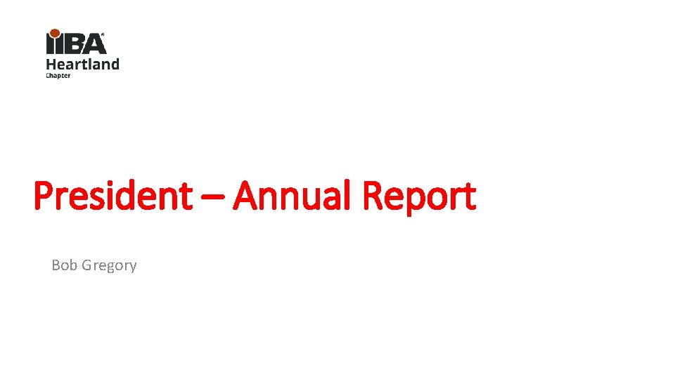 President – Annual Report Bob Gregory