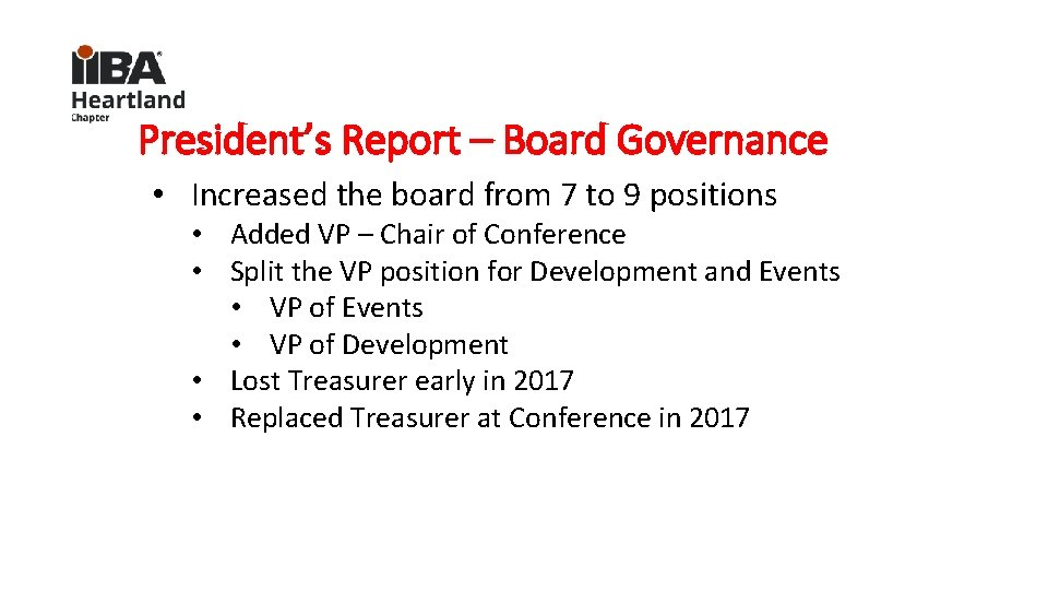 President's Report – Board Governance • Increased the board from 7 to 9 positions