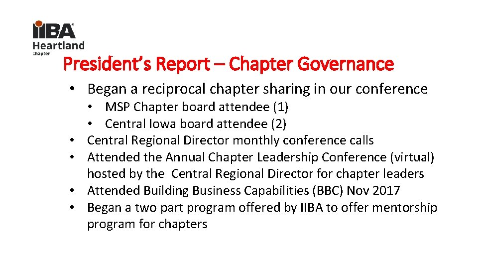 President's Report – Chapter Governance • Began a reciprocal chapter sharing in our conference