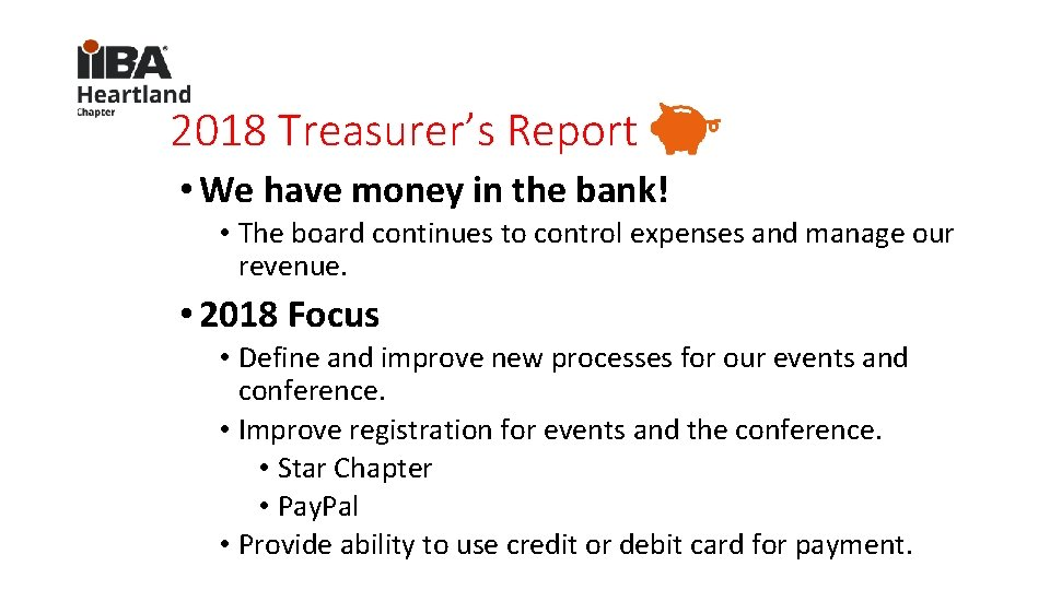 2018 Treasurer's Report • We have money in the bank! • The board continues