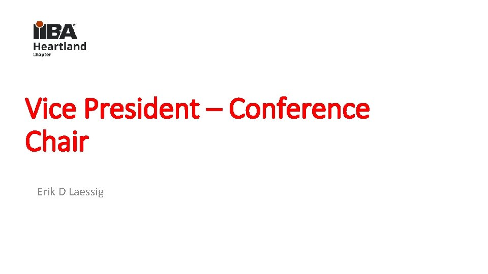 Vice President – Conference Chair Erik D Laessig