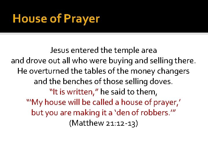 House of Prayer Jesus entered the temple area and drove out all who were