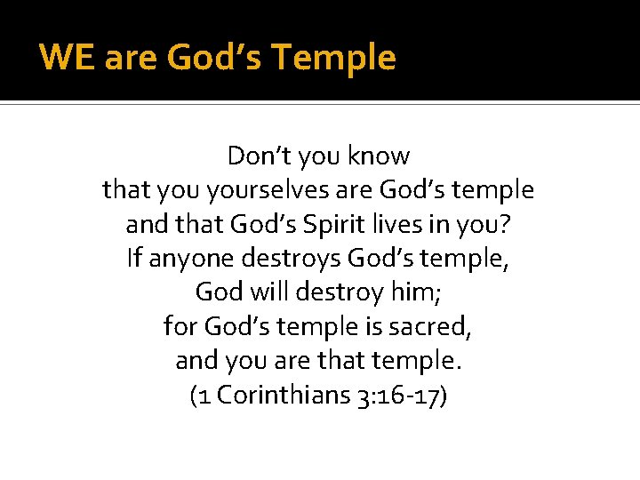 WE are God's Temple Don't you know that yourselves are God's temple and that