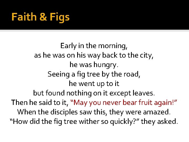 Faith & Figs Early in the morning, as he was on his way back