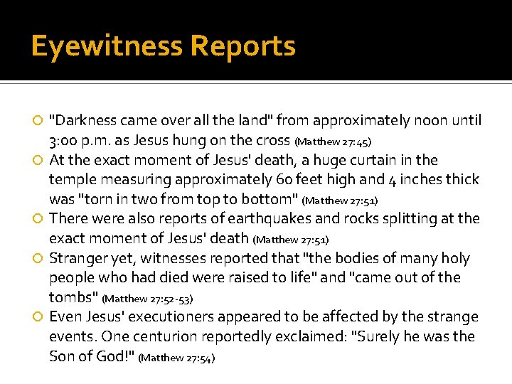 """Eyewitness Reports """"Darkness came over all the land"""" from approximately noon until 3: 00"""
