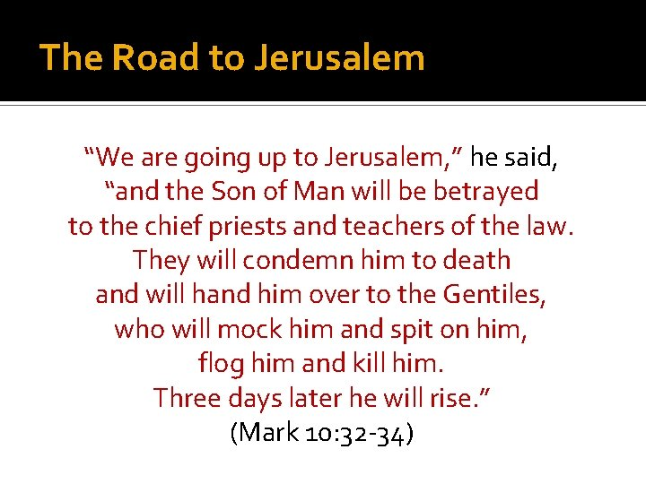 """The Road to Jerusalem """"We are going up to Jerusalem, """" he said, """"and"""