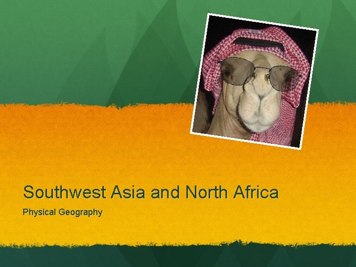 Southwest Asia and North Africa Physical Geography