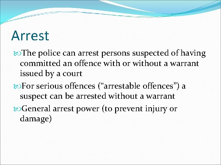 Arrest The police can arrest persons suspected of having committed an offence with or