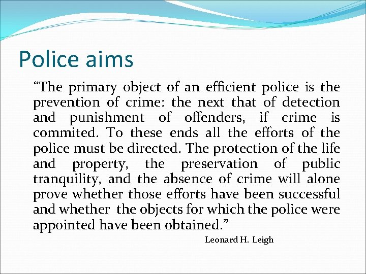 """Police aims """"The primary object of an efficient police is the prevention of crime:"""