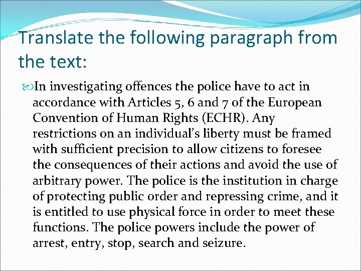 Translate the following paragraph from the text: In investigating offences the police have to