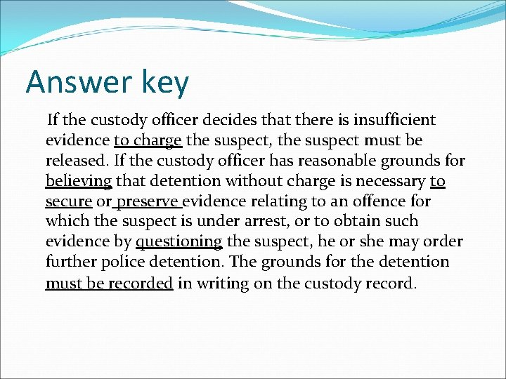 Answer key If the custody officer decides that there is insufficient evidence to charge