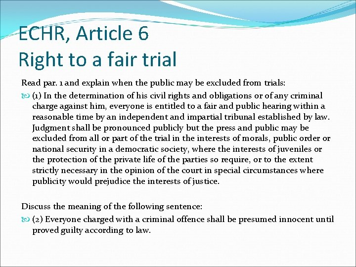 ECHR, Article 6 Right to a fair trial Read par. 1 and explain when
