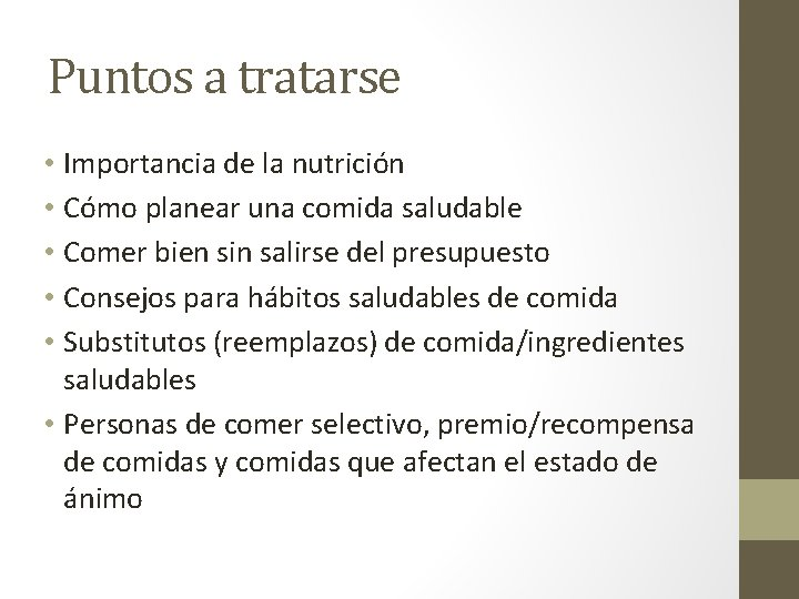Puntos a tratarse • Importancia de la nutrición • Cómo planear una comida saludable