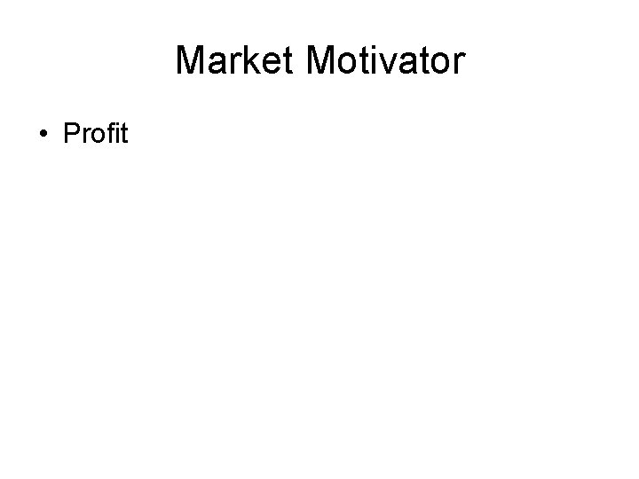 Market Motivator • Profit