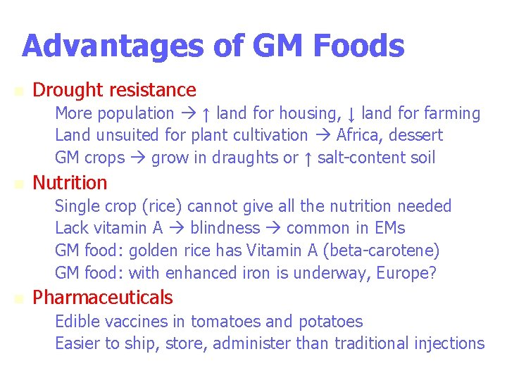 Advantages of GM Foods n Drought resistance – More population ↑ land for housing,