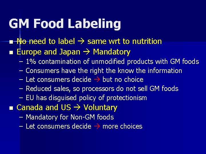 GM Food Labeling n n No need to label same wrt to nutrition Europe