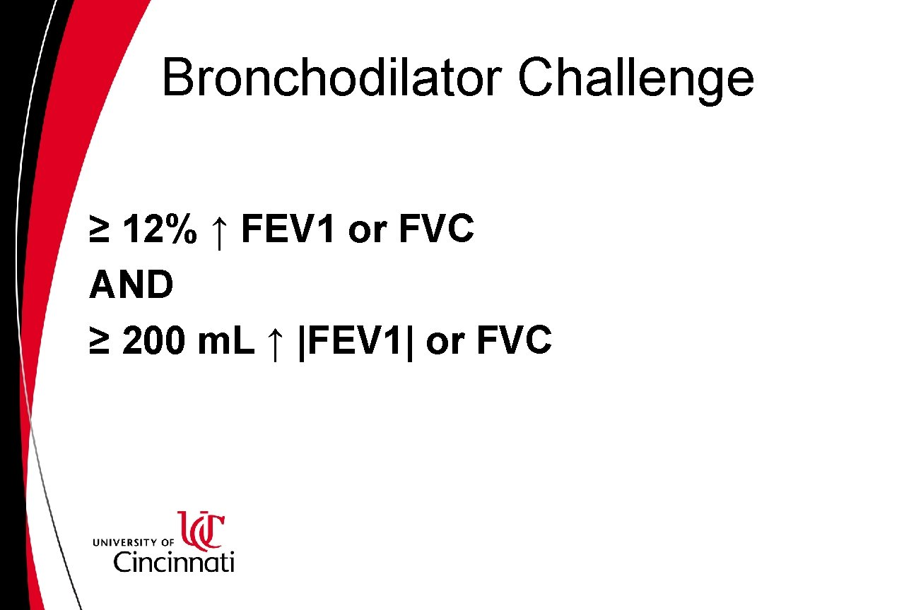 Bronchodilator Challenge ≥ 12% ↑ FEV 1 or FVC AND ≥ 200 m. L