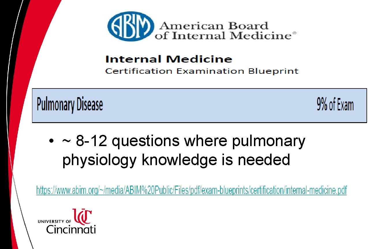 • ~ 8 -12 questions where pulmonary physiology knowledge is needed