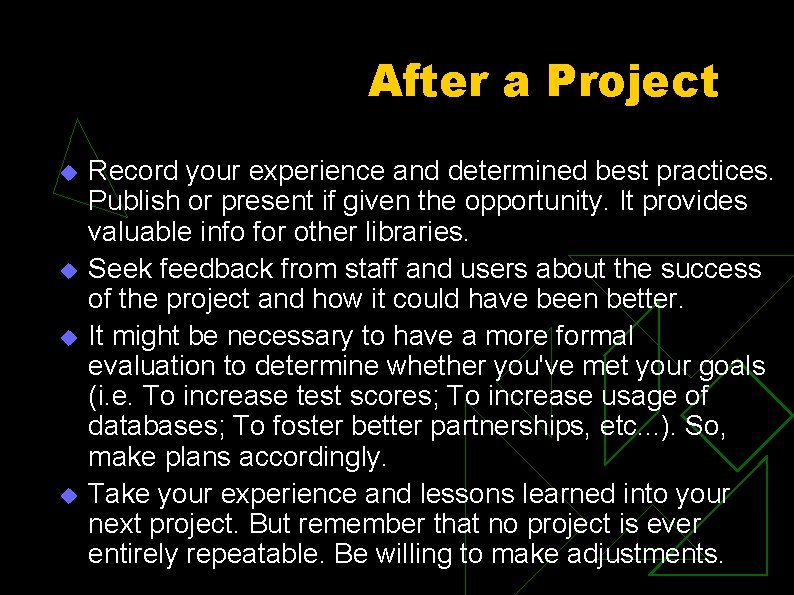 After a Project u u Record your experience and determined best practices. Publish or