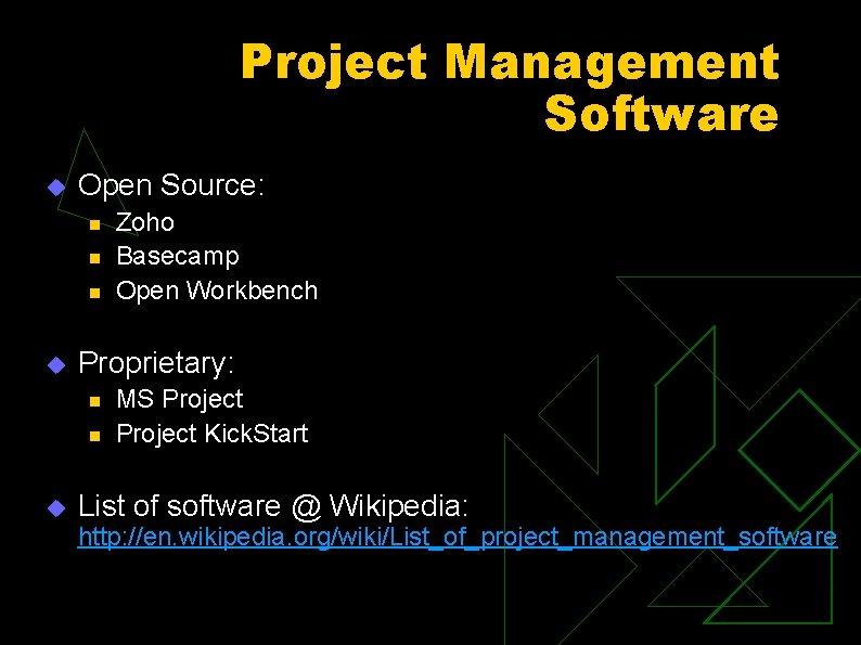 Project Management Software u Open Source: n n n u Proprietary: n n u