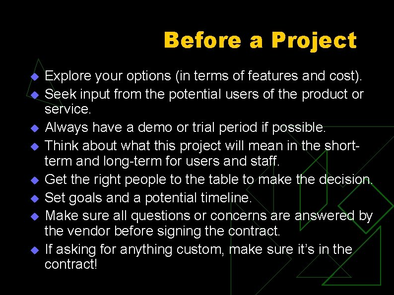 Before a Project u u u u Explore your options (in terms of features