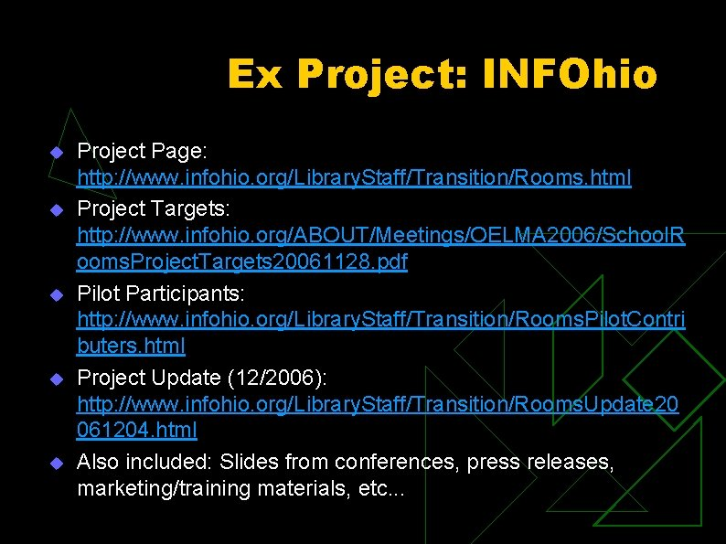 Ex Project: INFOhio u u u Project Page: http: //www. infohio. org/Library. Staff/Transition/Rooms. html