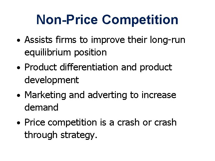 Non-Price Competition • Assists firms to improve their long-run equilibrium position • Product differentiation