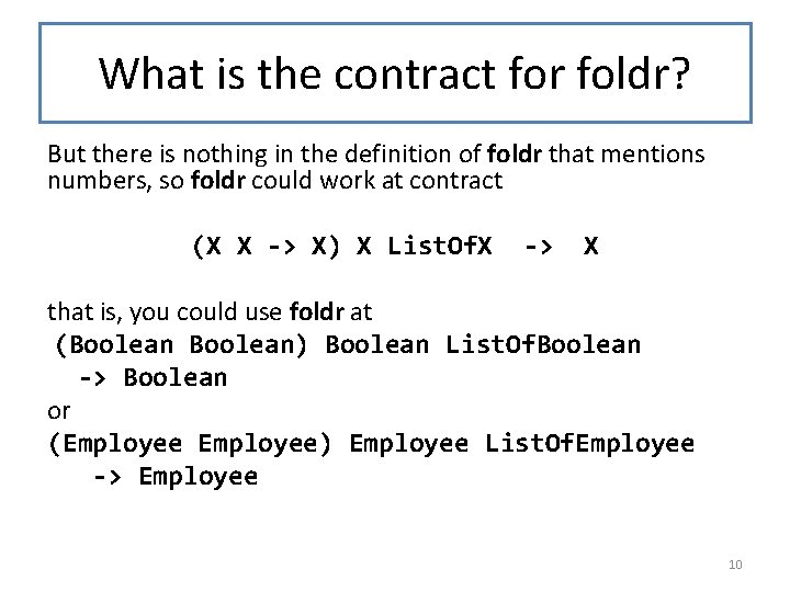 What is the contract for foldr? But there is nothing in the definition of