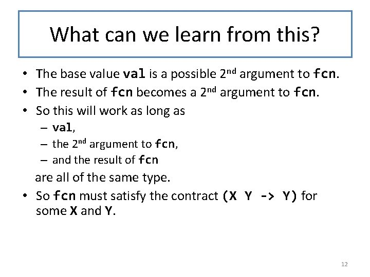 What can we learn from this? • The base value val is a possible