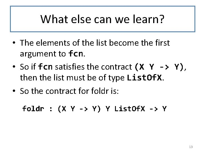 What else can we learn? • The elements of the list become the first
