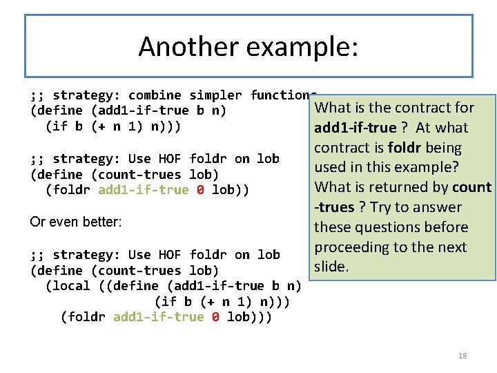 Another example: ; ; strategy: combine simpler functions What is the contract for (define