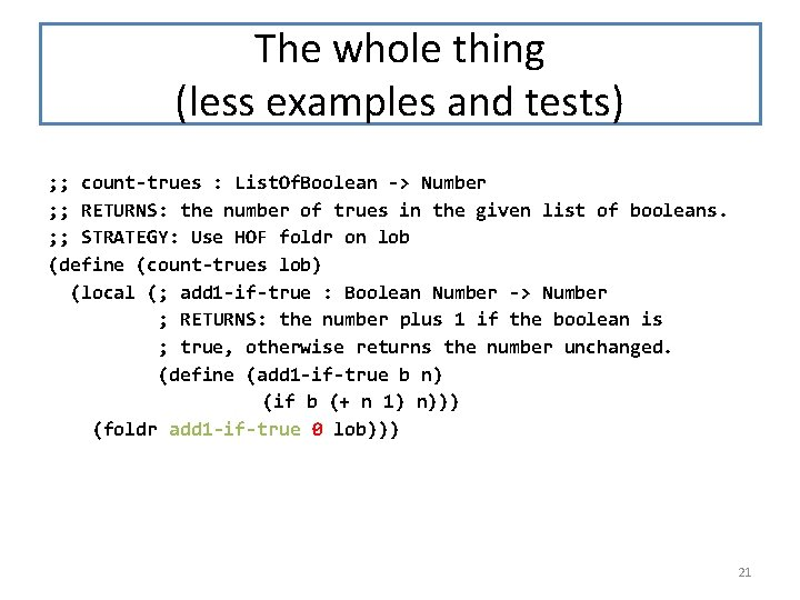 The whole thing (less examples and tests) ; ; count-trues : List. Of. Boolean