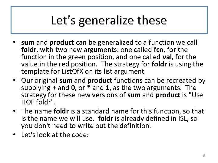 Let's generalize these • sum and product can be generalized to a function we